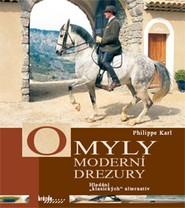 Omyly moderní drezury - Philippe Karl