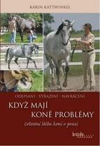 Když mají koně problémy-Karin Katwinkel